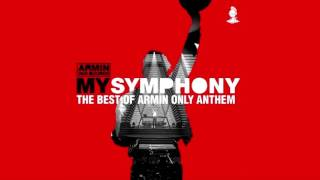 Armin van Buuren - My Symphony (The Best of Armin Only Anthem) (Extended Mix)