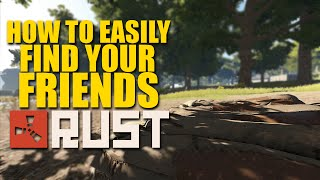 Rust For Dummies - How To Find Your Friends In Rust