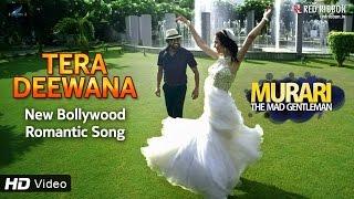 Tera Deewana - Murari (2016) | New Hindi Songs 2016 Hits | Latest Bollywood Video Song | Red Ribbon