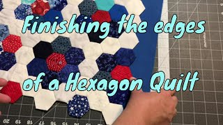 How To Finish The Edge Of A Hexagon Quilt