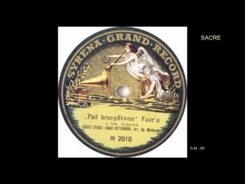 CRUCYFIXSI  Baptiste Faure. DYGAS -tenor,OSTROWSKI -bas SYRENA GRAND REC.  VTS_01_1.VOB