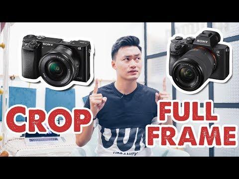 CROP vs FULLFRAME | người mới nên mua máy ảnh nào?