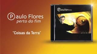 Paulo Flores - Coisas Da Terra (Official Audio) (2001)