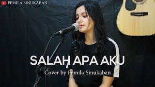 Download Salah Apa Aku - Ilir 7 (Cover by Femila Sinukaban