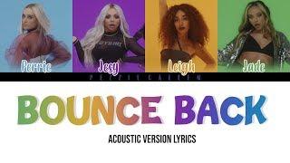 Little Mix   Bounce Back   Acoustic Version Lyrics