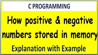 how are positive and negative values stored in memory