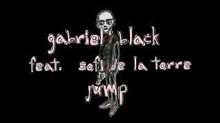 Gabriel Black   Jump (feat. Sofi De La Torre) (lyric Video)