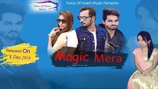 Magic Mera | Miss Mamta, G-Tarif | Latest Popular Hindi Love Songs 2018