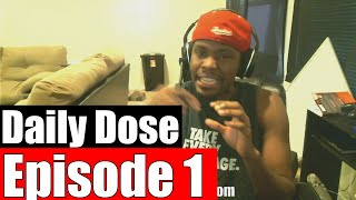 #DailyDose Ep.1 - Gay Marriage, Dealing With Haters, Playing Subs, #G1GB