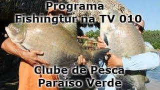 Paraíso Verde - Programa Fishingtur na TV 010