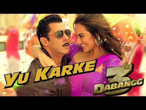 Dabangg 3 Third Song Yu Karke Out Now Salman Sonakshi Sinha