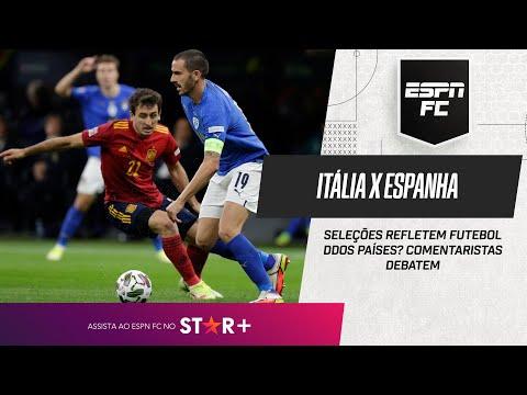 ITÁLIA X ESPANHA: seleções refletem futebol dos países? ESPN FC debate
