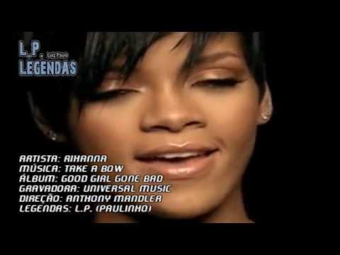 Rihanna - Take A Bow LEGENDADO (PAULINHO)