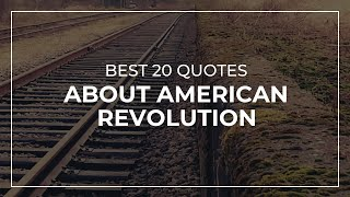 Best 20 Quotes about American Revolution | Most Famous Quotes | Trendy Quotes