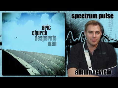 Eric Church – Desperate Man – Album Review