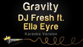 DJ Fresh ft. Ella Eyre - Gravity (Karaoke Version)