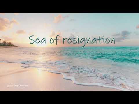 Sea of resignation