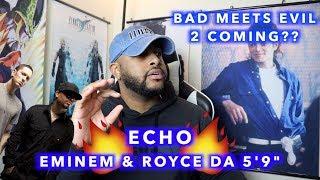 "ECHO - EMINEM & ROYCE DA 5'9"" | WHO BODY THIS MORE?? | REACTION"