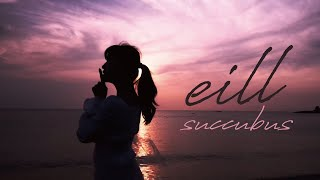 eill | Succubus (Official Music Video)