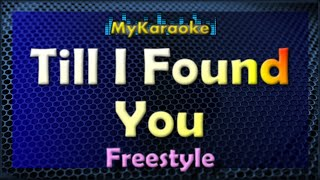 Till I Found You  - KARAOKE in the style of FREESTYLE