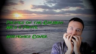 He's a Pirate (Disney's Pirates of the Caribbean Theme) Harmonica Cover