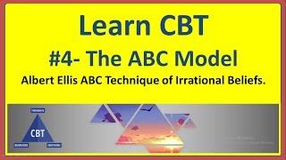 Learn CBT #4 Albert Ellis ABC Model of Irrational Belief
