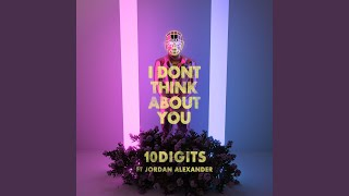 I Don't Think About You (feat. Jordan Alexander)