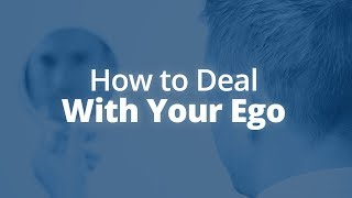 How to Deal With Your Ego | Jack Canfield