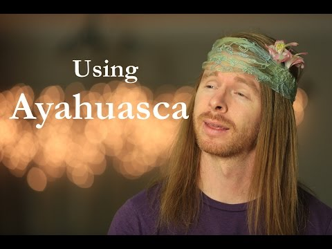 Using Ayahuasca