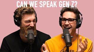 Can We Speak Gen Z?