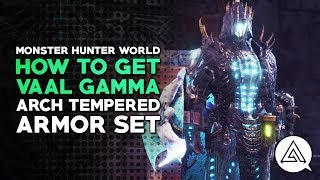 Monster Hunter World   How to Get Arch Tempered Vaal Hazak Gamma Armor Set