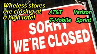 Wireless store closings are concerning! | T-Mobile, Sprint, AT&T, Verizon all affected!