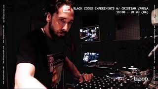 Cristian Varela - Live @ Black Codes Experiments x bloop #StaySafeEdition  [16.04.2020]