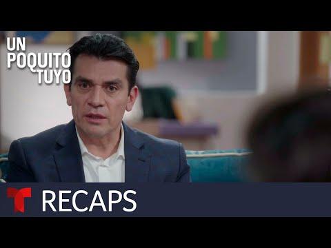 Un Poquito Tuyo | Recap (06/14/2019) | Telemundo English