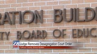 Calhoun County Schools Desegregation Court Order Removed
