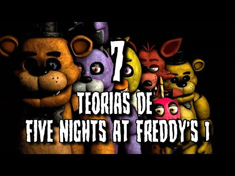 7 TEORÍAS de FIVE NIGHTS AT FREDDYS 1 (PRIMER JUEGO) (fnaf)