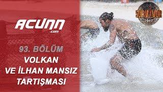 Volkan Ve İlhan Mansız Oyun Sonrası Atıştı! | Bölüm 93 | Survivor 2017