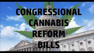 CONGRESSIONAL CANNABIS REFORM BILLS