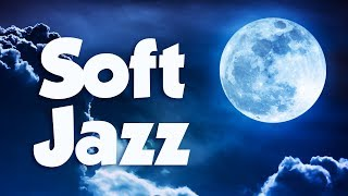 Soft Jazz • Best Soft Jazz Saxophone Instrumental Music for Relaxing, Dinner, Study