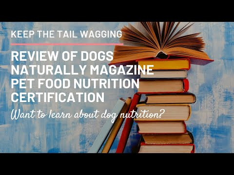 Review of Dogs Naturally Magazine Pet Food Nutrition Certification ...