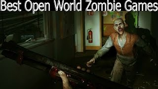 Top 7: Open World Zombie Games Pc