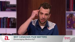 Why Canadian Film Matters
