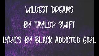 Wildest Dreams - Taylor Swift (Lyrics)