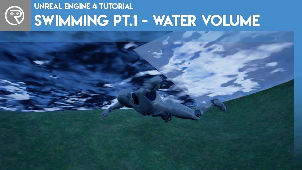 Unreal Engine 4 Tutorial - Swimming - Part 1 Water Volume