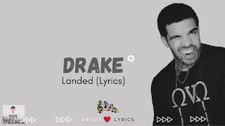 Drake - Landed (Lyrics)