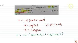 Let z and w are two non zero complex number such that `|z| =|w|`,  and `Arg (z)+Arg ( w ) =pi`...
