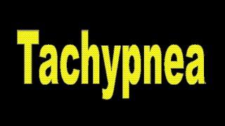 Tachypnea | Rapid Shallow Breathing