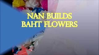 Video: How I make Baht Flowers