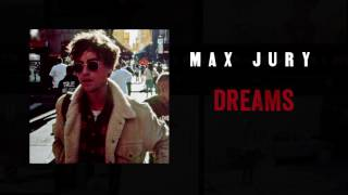 Max Jury   Dreams [OFFICIAL AUDIO]
