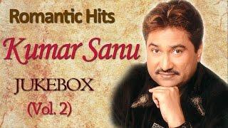 Kumar Sanu Romantic Songs | Jukebox | Bollywood Evergreen 90's Hits | Vol. 2
